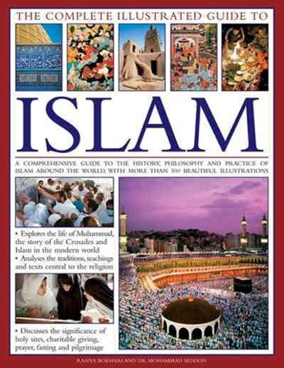 The Complete Illustrated Guide to Islam