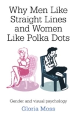 (ebook) Why Men Like Straight Lines and Women Like Polka Dots