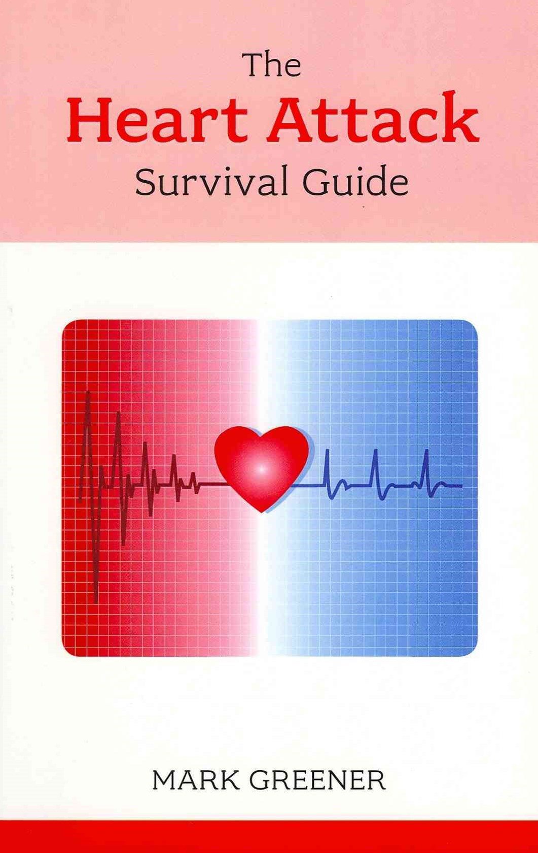 Heart Attack Survival Guide