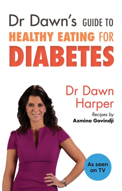 Dr Dawn's Guide to Healthy Eating for Diabetes