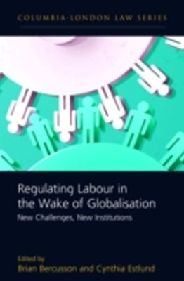 (ebook) Regulating Labour in the Wake of Globalisation