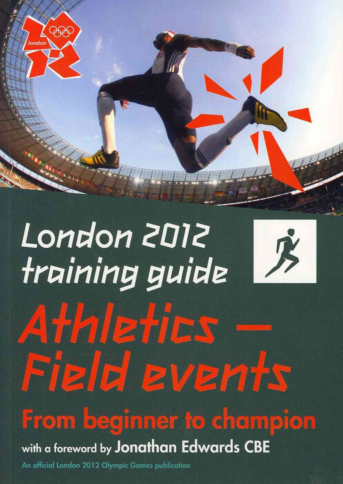 London 2012 Training Guide Athletics - Field Events