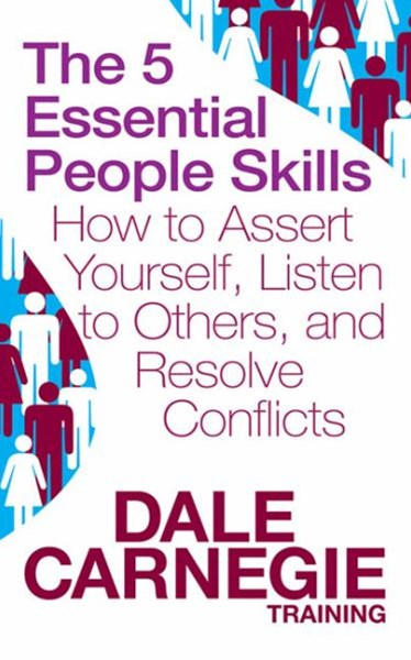 The 5 Essential People Skills:How to Assert Yourself,Listen to Others & Resolve Conflicts
