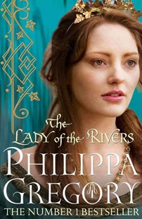 The Lady of the Rivers by Philippa Gregory (9781847394668) - PaperBack - Historical fiction