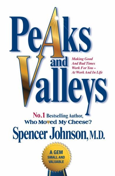 Peaks and Valleys: Getting What You Need in Both Good and Bad Times