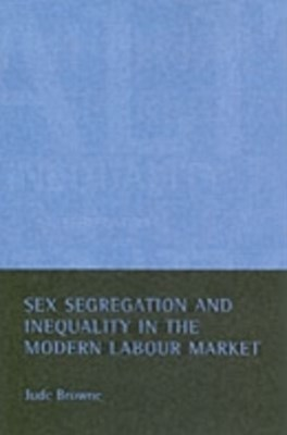 Sex segregation and inequality in the modern labour market