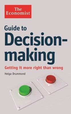 The Economist Guide to Decision-Making
