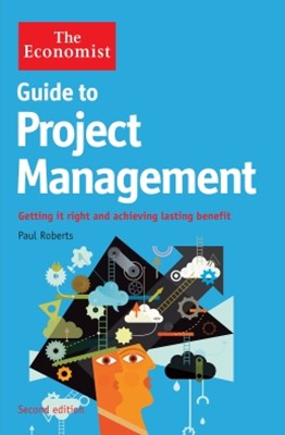 The Economist Guide to Project Management (2nd Edition)