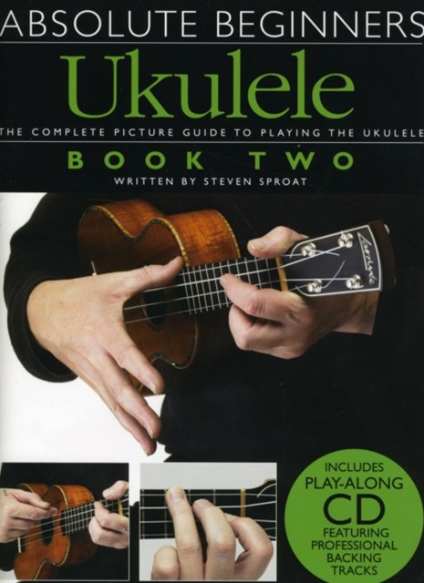 Absolute Beginners Ukulele Book 2 (Book and CD)