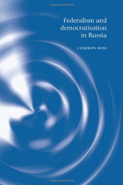 Federalism and Democratisation in Russia