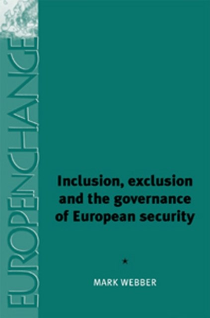 (ebook) Inclusion, Exclusion and the Governance of European Security
