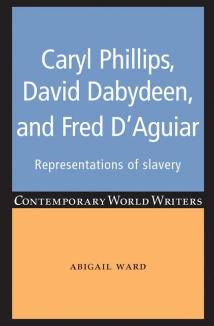 (ebook) Caryl Phillips, David Dabydeen and Fred D'Aguiar: Representations of slavery