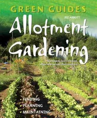Green Guides: Allotment Gardening