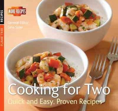 Cooking for Two: Quick and Easy Proven Recipes