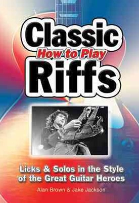 How To Play Classic Riffs