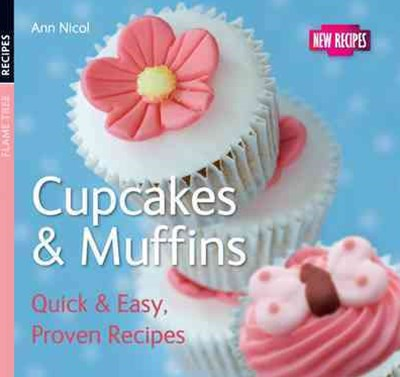 Cupcakes and Muffins: Quick and Easy Proven Recipes