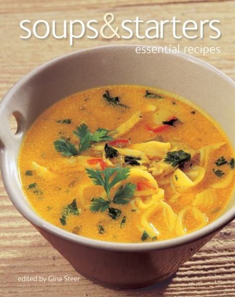 Soups and Starters: Essential Recipes