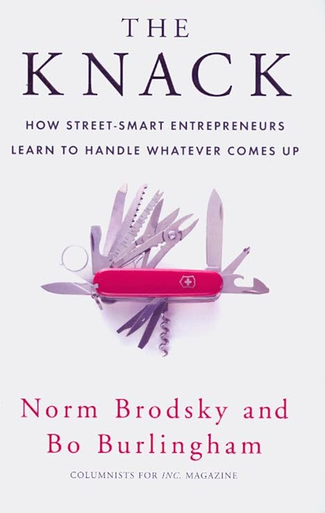 Knack, TheHow Street-Smart Entrepreneurs Learn to Handle Whatever