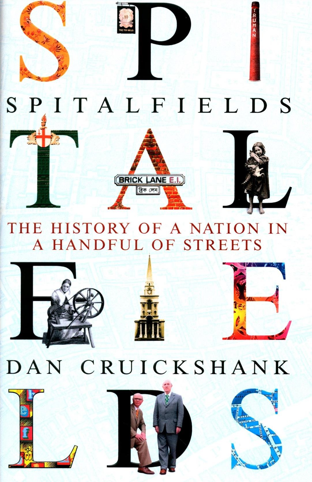 Spitalfields: Two Thousand Years of English History in One Neighbourhood