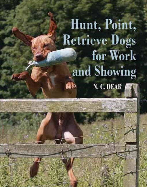 Hunt, Point, Retrieve Dogs for Work and Showing