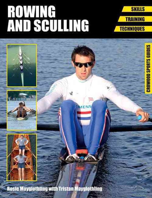 Rowing and Sculling: Skills - Training - Techniques