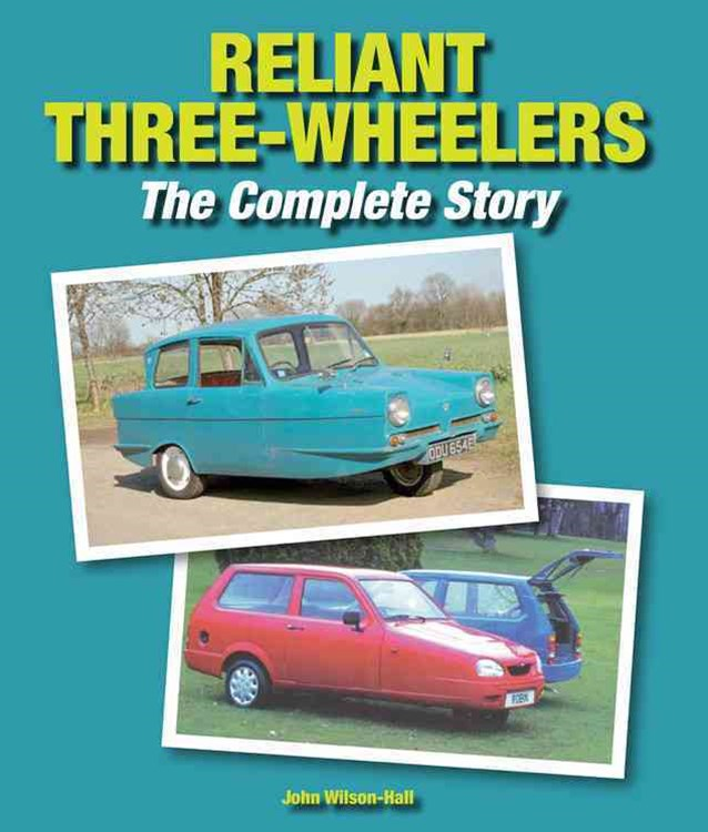 Reliant Three-Wheelers: The Complete Story