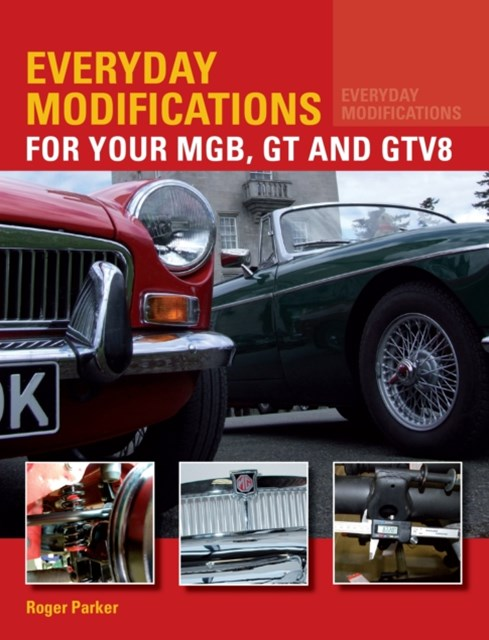 Everyday Modifications for Your MGB, GT and GTV8