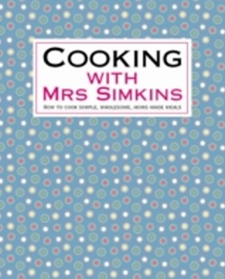 Cooking With Mrs Simkins