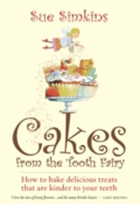 Cakes From The Tooth Fairy