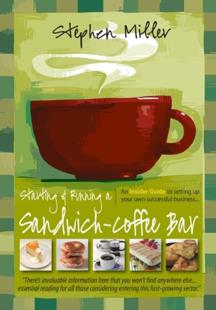 Starting and Running a Sandwich-Coffee Bar, 2nd Edition