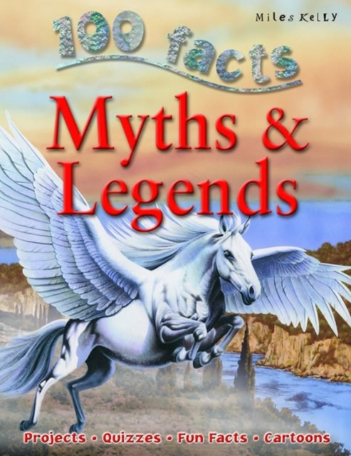 100 Facts - Myths & Legends