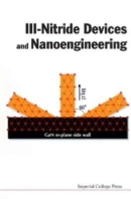 Iii-nitride Devices And Nanoengineering