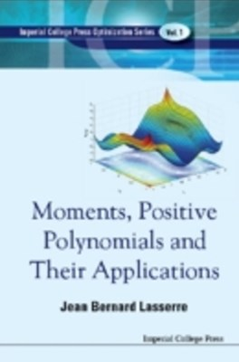 (ebook) Moments, Positive Polynomials And Their Applications