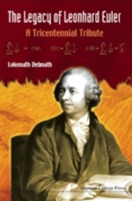 Legacy Of Leonhard Euler, The: A Tricentennial Tribute