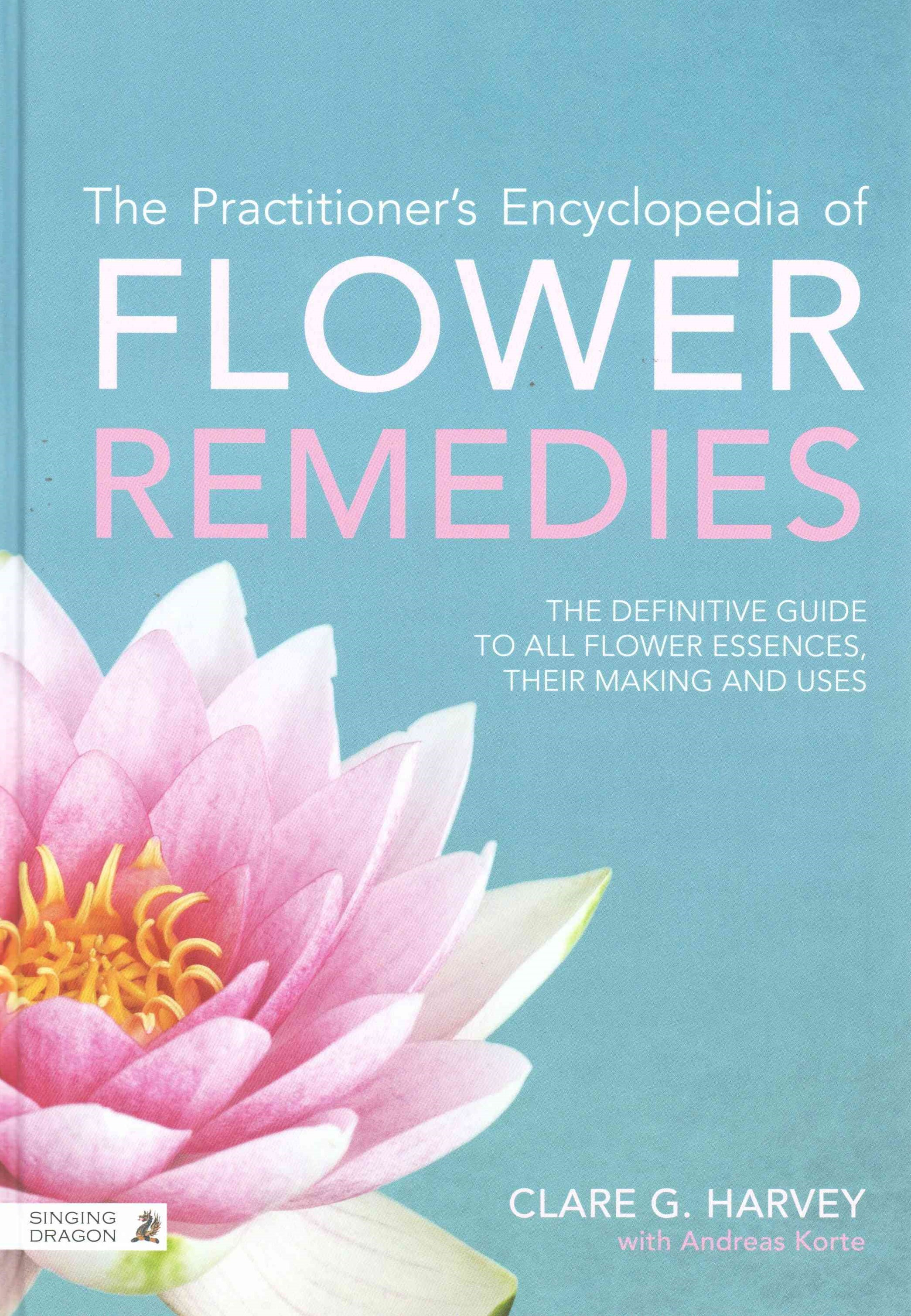 Practitioner's Encyclopedia of Flower Remedies