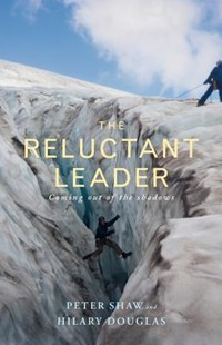 The Reluctant Leader by Peter Shaw, Hilary Douglas (9781848258754) - PaperBack - Business & Finance Careers