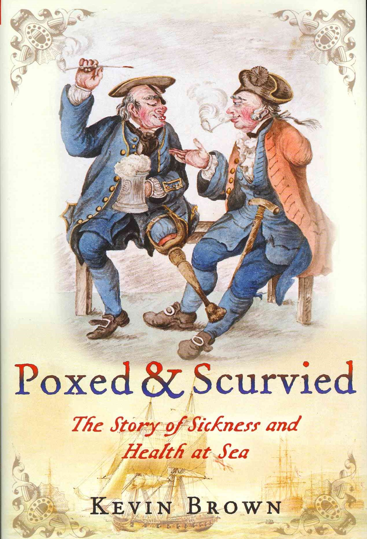 Poxed and Scurvied: the Story of Sickness & Health at Sea