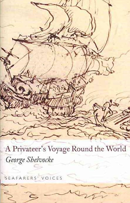 Privateer's Voyage Around the World: Seafarers' Voices 2