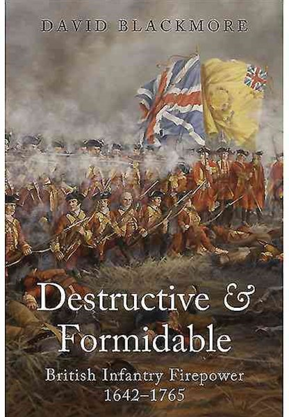 Destructive and Formidable: British Infantry Firepower