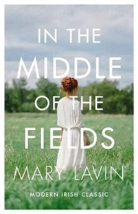 In the Middle of the Fields by Mary Lavin (9781848405318) - PaperBack - Modern & Contemporary Fiction General Fiction