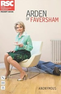 Arden of Faversham by Anonymous, Polly Findlay, Zoe Svendsen (9781848424012) - PaperBack - Poetry & Drama