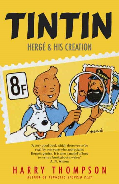 Tintin: Herge and His Creation