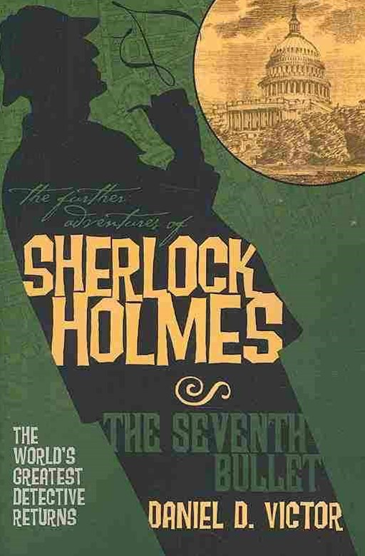 The Further Adventures of Sherlock Holmes: Seventh Bullet