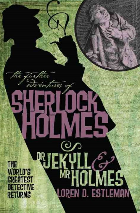 Further Adv. S. Holmes, Dr Jekyll and Mr Holmes