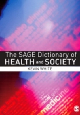 SAGE Dictionary of Health and Society