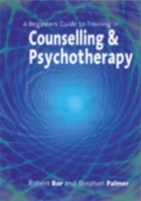 Beginner's Guide to Training in Counselling & Psychotherapy