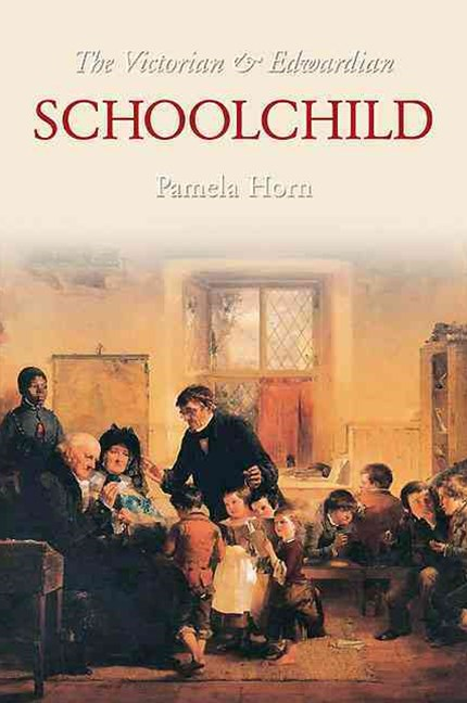The Victorian and Edwardian Schoolchild