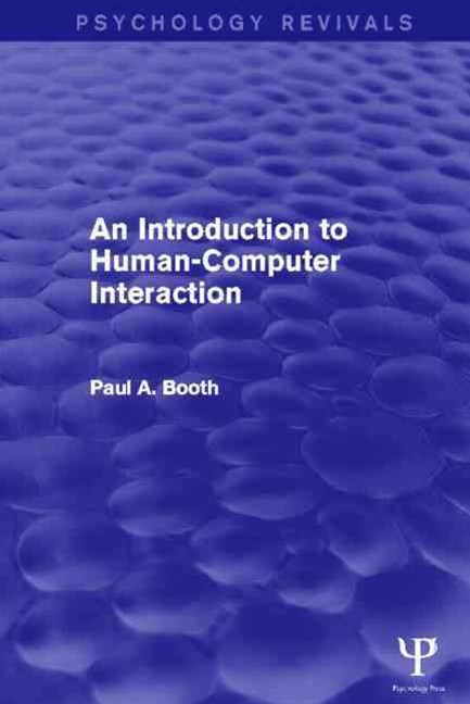 An Introduction to Human-Computer Interaction (Psychology Revivals)