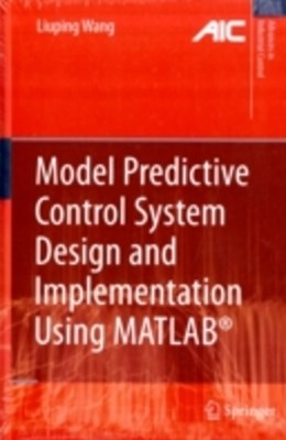 Model Predictive Control System Design and Implementation Using MATLAB(R)