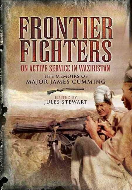 Frontier Fighters: on Active Service in Waziristan
